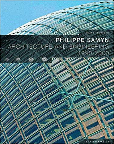 Philippe Samyn. Architecture And Engineering 1990-2000