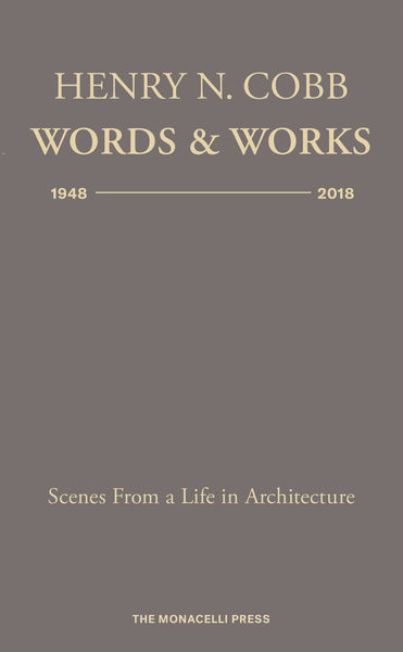 Henry N. Cobb: Words & Works 1948-2018