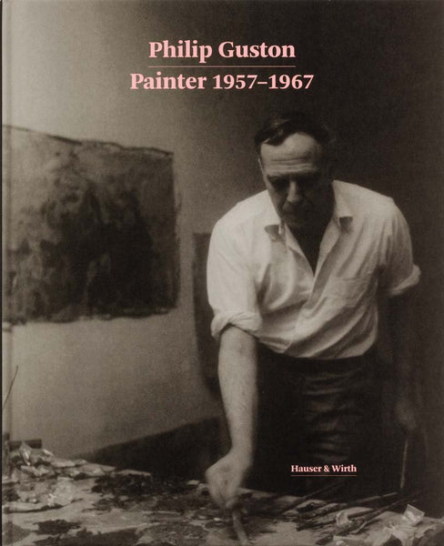 Philip Guston: Painter 1957-1967
