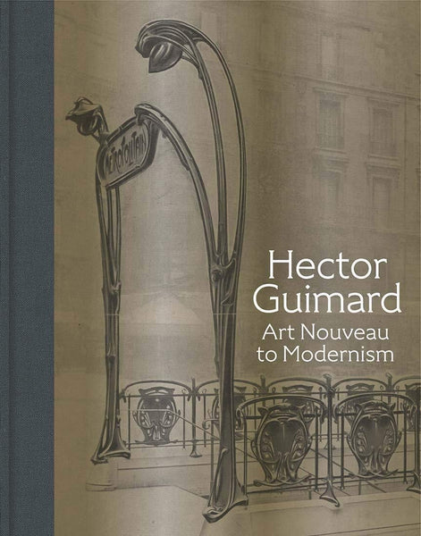 Hector Guimard: Art Nouveau to Modernism