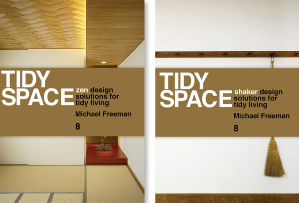 Tidy Space: Zen and Shaker Design Solutions for Tidy Living