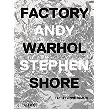 Factory: Andy Warhol    Stephen Shore