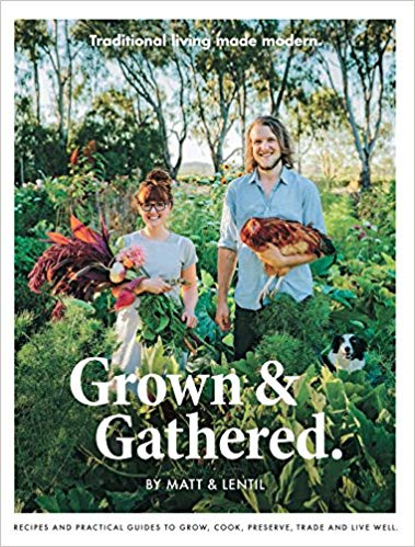 Grown & Gathered: Traditional Living Made Modern