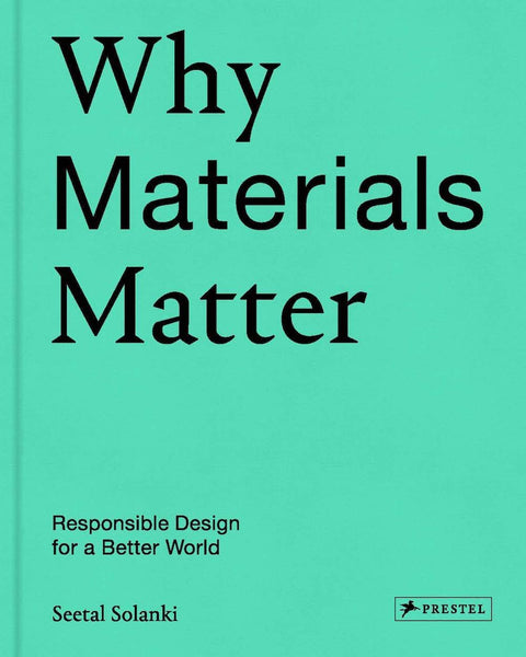 Why Materials Matter: Responsible Design for a Better World