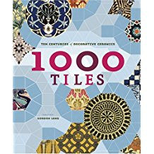 1000 Tiles:  Ten Centuries of Decorative Ceramics