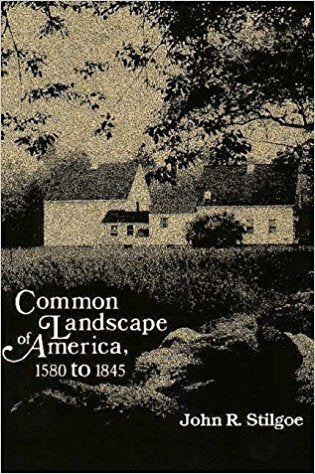 Common Landscape of America : 1580-1845