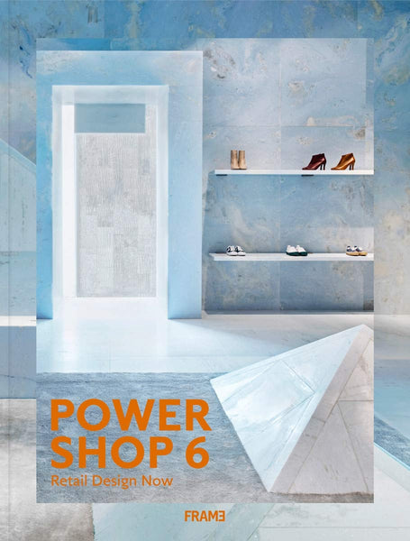 Powershop 6: Retail Design Now