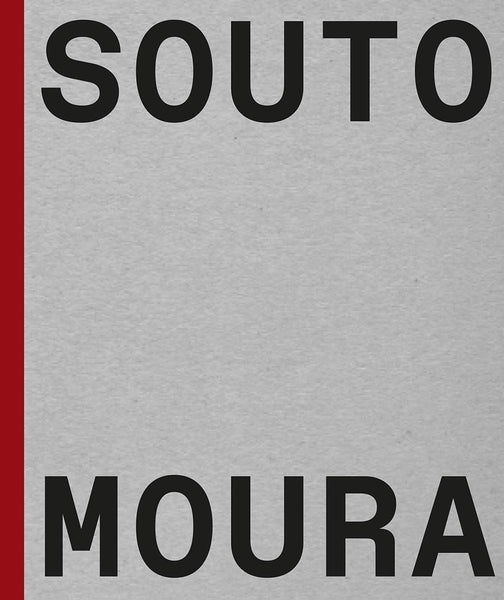 Souto de Moura: Memory, Projects, Works