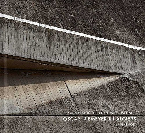 Oscar Niemeyer In Algiers The Great Gesture
