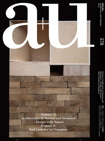 A+U 578 18:11: Architecture in Norway and Denmark Rail Corridor In The Netherlands