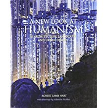 A New Look at Humanism in Architecture, Landscapes, and Urban Design