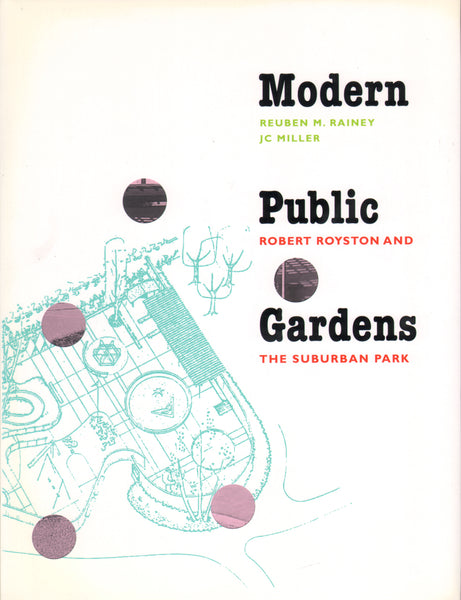 Modern Public Gardens: Robert Royston and the Suburban Park