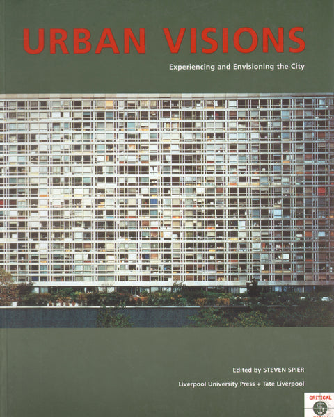 Urban Visions: Experiencing and Envisioning the City