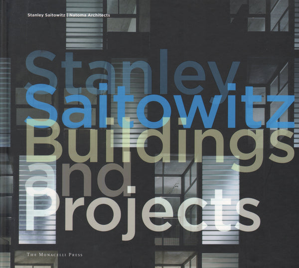 Stanley Saitowitz: Buildings and Projects.