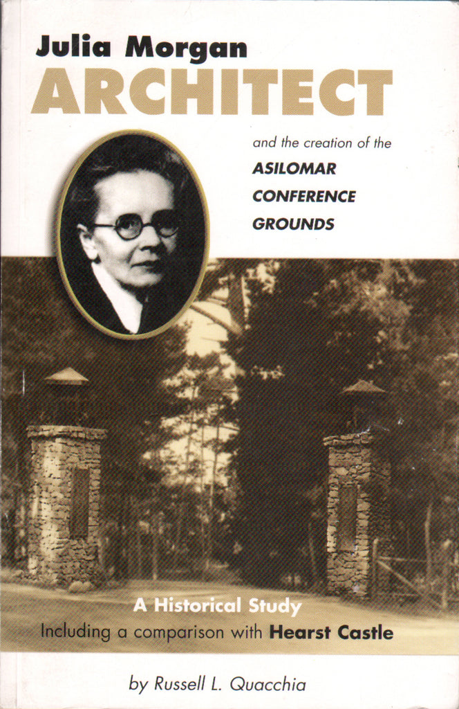 Julia Morgan Architect & The Creation of the Asilomar Conference Grounds