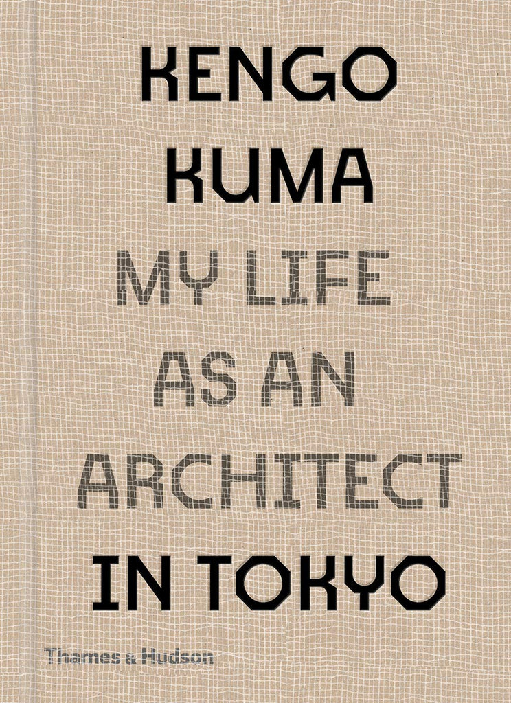Kengo Kuma  My Life As An Architect In Tokyo