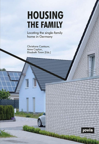 Housing the Family: Locating the Single-Family Home in Germany