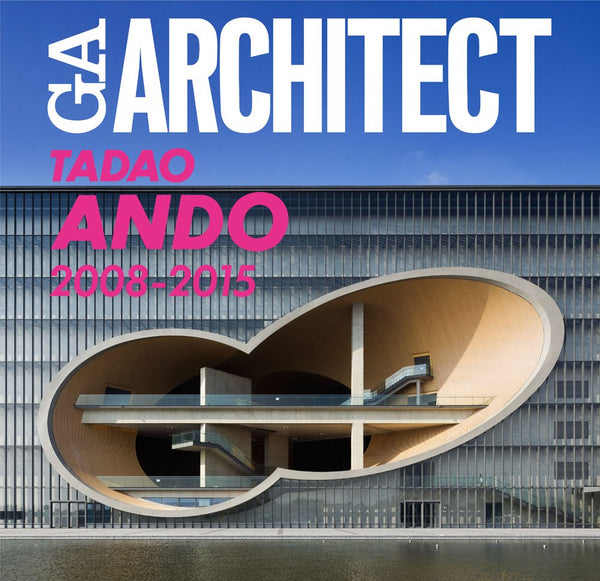 GA Architect: Tadao Ando Vol 5 2008-2015