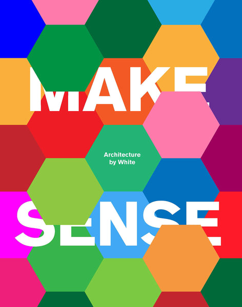 Make Sense Architecture by White