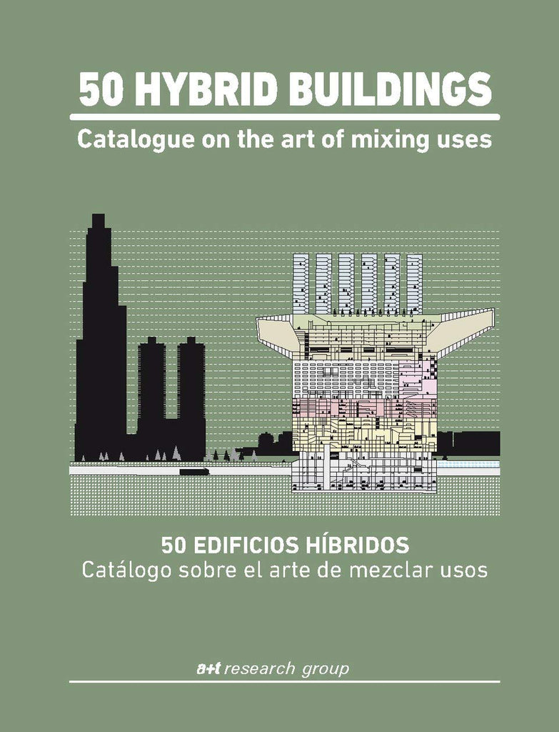 50 Hybrid Buildings: Catalogue On The Art Of Mixing Uses