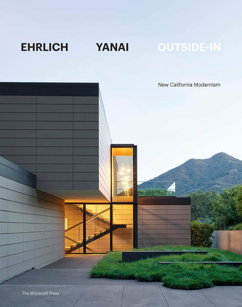 Ehrlich Yanai Outside-In: New California Modernism