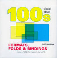 100's Visual Formats, Folds & Bindings.