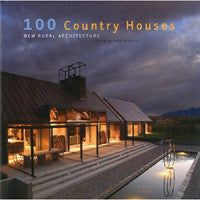 100 Country Houses: New Rural Architecture.