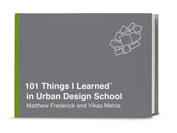 101 Things I Learned® in Urban Design School
