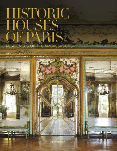 Historic Houses of Paris Compact Edition: Residences of the Ambassadors