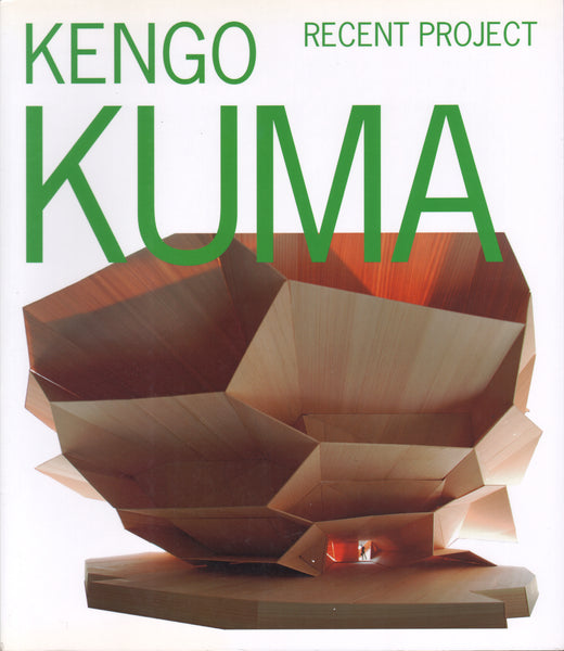 Kengo Kuma: Recent Project