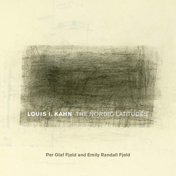 Louis I. Kahn: The Nordic Latitudes