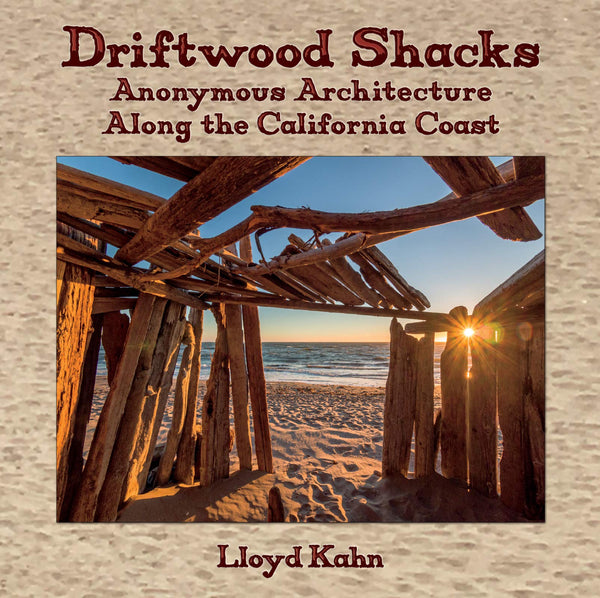 Driftwood Shacks: Anonymous Architecture Along the California Coast