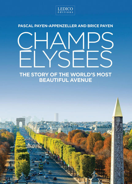 Champs Éllysées: The Story Of The World's Most Beautiful Avenue