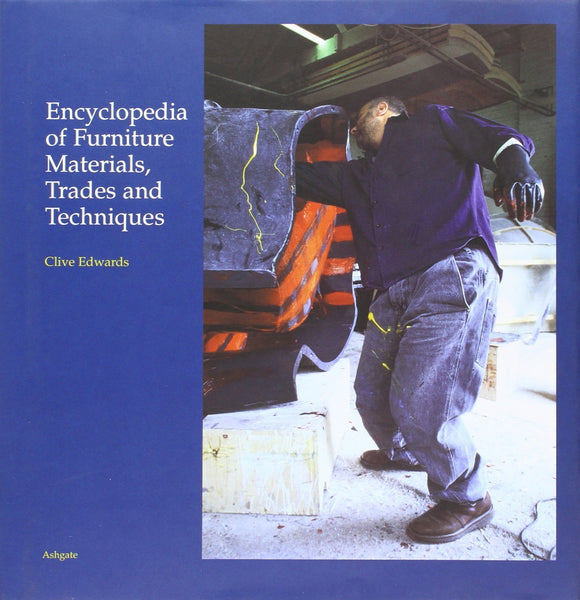 Encyclopedia of Furniture Materials, Trades and Techniques