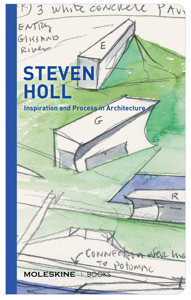 Steven Holl : Inspiration and Process in Architecture