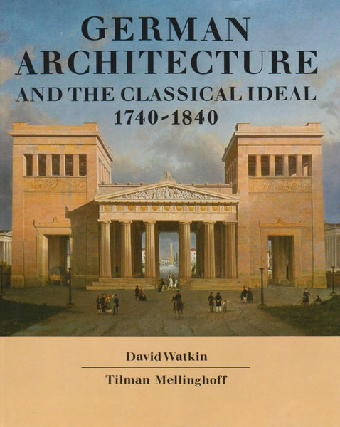 German Architecture and the Classical Ideal.