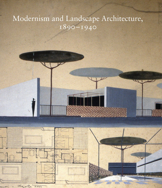 Modernism and Landscape Architecture, 1890-1940