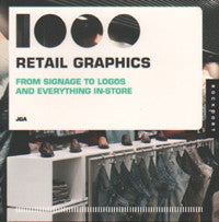1000 Retail Graphics Mini: From Signage to Logos and Everything In-Store.