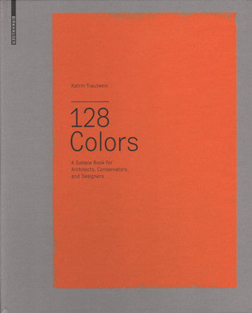 128 Colors: A Sample Book for Architects, Conservators and Designers.
