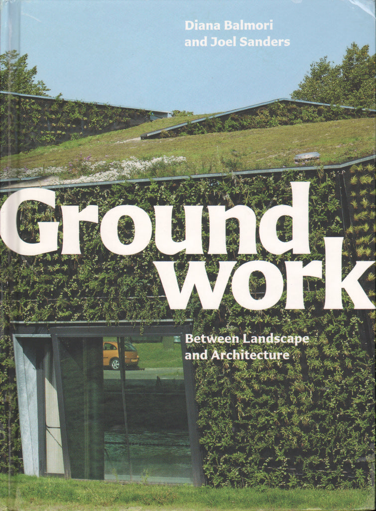 Groundwork: Between Landscape and Architecture