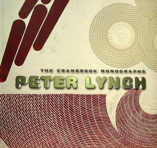 The Cranbrook Monographs: Peter Lynch