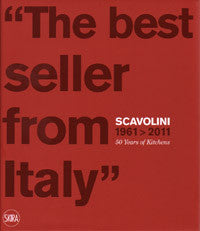 """The Best Seller from Italy"": Scavolini 1961-2011 - 50 Years of Kitchens."