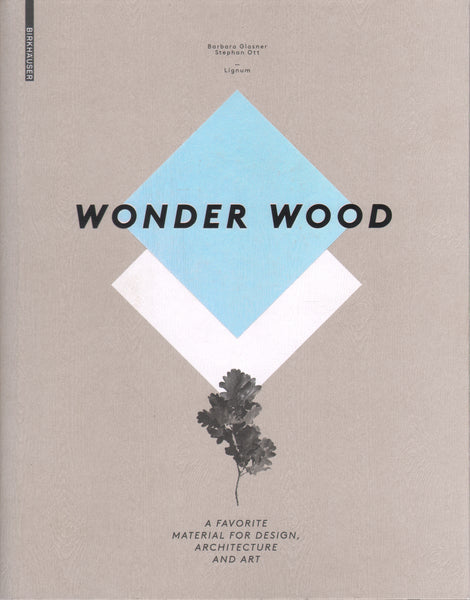 Wonder Wood: A Favorite Material for Designers, Architects, and Artists