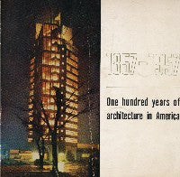 1857 - 1957: One Hundred Years of Architecture in America.