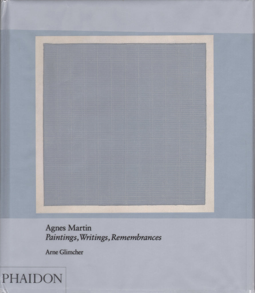 Agnes Martin: Paintings, Writings, Remembrance