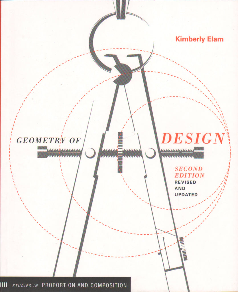 Geometry of Design: Studies in Proportion and Composition - Second Edition, Revised and Updated