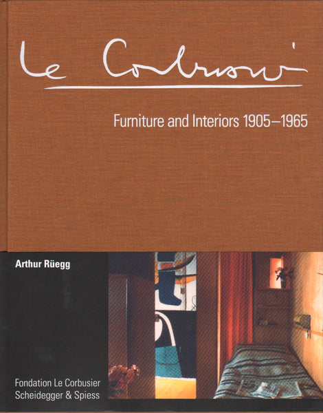 Le Corbusier: Furniture and Interiors 1905 - 1965