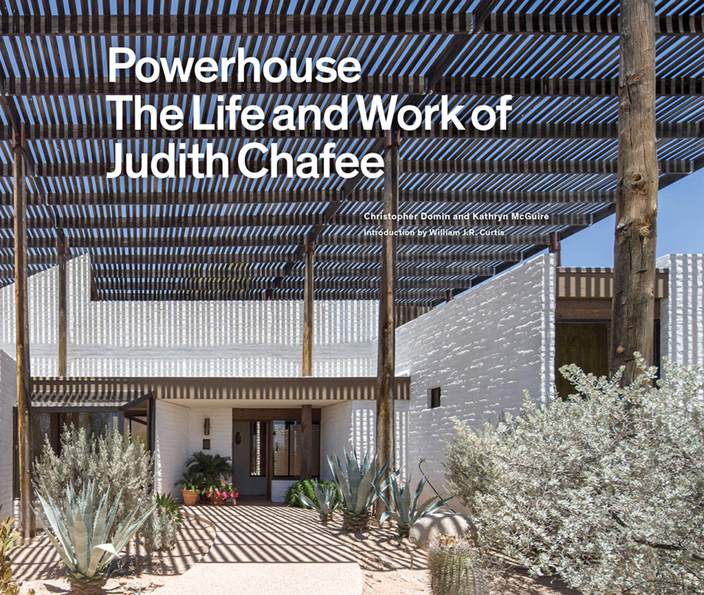 Powerhouse: The Life and Work of Architect Judith Chafee