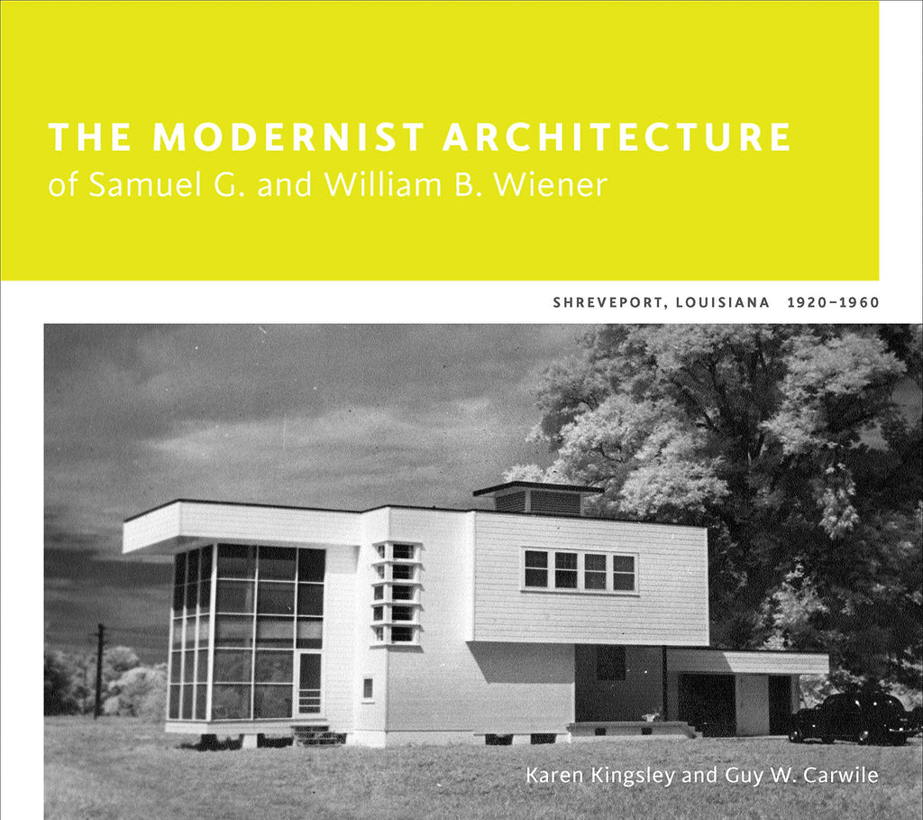 The Modernist Architecture of Samuel G. And William B. Wiener