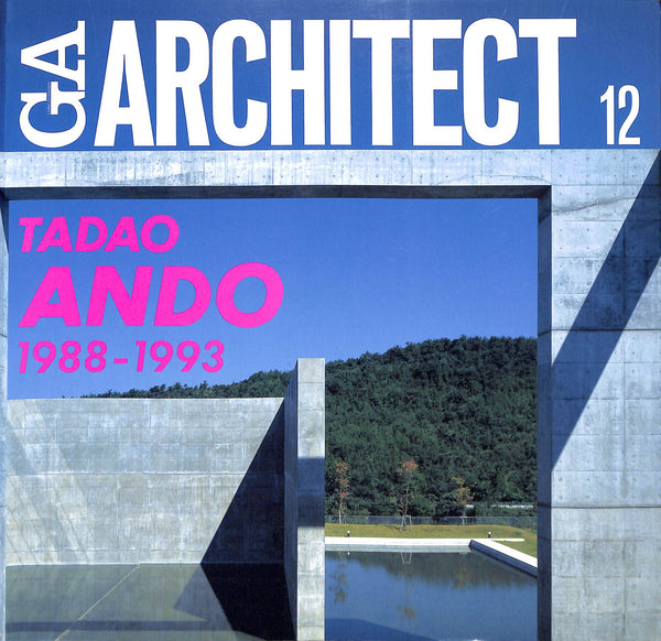GA Architect 12: Tadao Ando Vol. 2,1988-1993